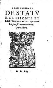De Statu Religionis Et Reipublicae, Carolo Quinto, Caesare, Commentarii: Cum Indice luculentissimo. pars altera, Volume 2