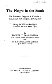 The Negro in the South, His Economic Progress in Relation to His Moral and Religious Development: Being the William Levi Bull Lectures for the Year 1907