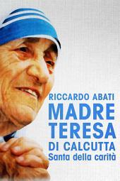 Madre Teresa di Calcutta: Santa della carità