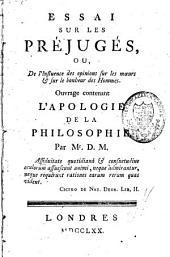 Essai sur les préjugés: ou, De l'influence des opinions sur les moeurs et sur le bonheur des hommes : ouvrage contenant l'apologie de la philosophie