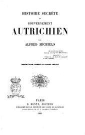 Histoire secrète du gouvernement autrichien par Alfred Michiels