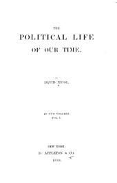 The Political Life of Our Time: Volume 1