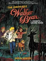 The Unsinkable Walker Bean and the Knights of the Waxing Moon PDF