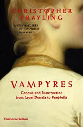 Vampyres: Genesis and Resurrection: from Count Dracula to Vampirella