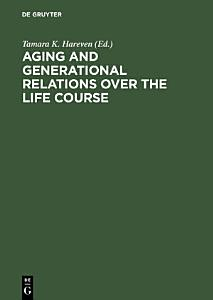 Aging and Generational Relations over the Life Course PDF