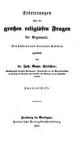 Erörterungen über die großen religiösen Fragen der Gegenwart: den höheren und mittleren Ständen gewidmet, Band 2