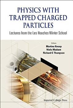 Physics with Trapped Charged Particles PDF