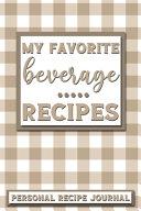 My Favorite Beverage Recipes