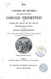 Canones et decreta Sacrosancti Oecumenici Concilii tridentini sub Paulo 3., Julio 3. et Pio 4., pontificibus maximis ... [Concilio di Trento]