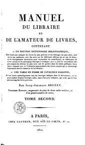 Manuel du libraire et de l'amateur de livres: contenant 1°. un nouveau dictionnaire bibliographique ... ; 2°. une table en forme de catalogue raisonné, Volume 2