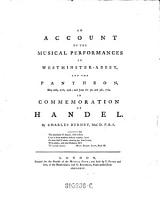 An Account of the Musical Performances in Westminster Abbey and the Pantheon May 26th  27th  29th  and June the 3d and 5th  1784  in Commemoration of Handel PDF