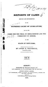 Reports of Cases Argued and Determined in the Supreme Court of Judicature, and in the Court for the Trial of Impeachments and the Correction of Errors of the State of New York [1828-1841]: Volume 2
