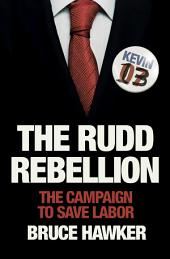 The Rudd Rebellion: The Campaign to Save Labor
