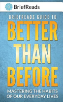 BriefReads Guide to Better Than Before