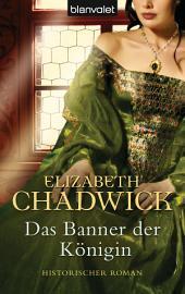 Das Banner der Königin: Historischer Roman