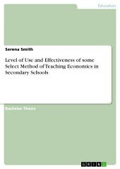 Level of Use and Effectiveness of some Select Method of Teaching Economics in Secondary Schools