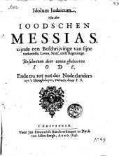 Idolum Judaicum, Ofte den Joodschen Messias, zijnde een Beschrijvinge van sijne Toekomste, Leven, Staet, ende Regeeringe