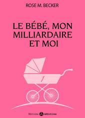 Le bébé, mon milliardaire et moi - 1