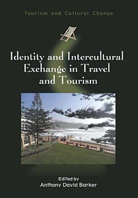 Identity and Intercultural Exchange in Travel and Tourism PDF