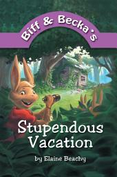 Biff and Becka's Stupendous Vacation