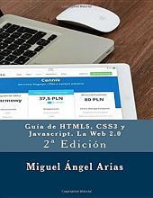Guía de HTML5, CSS3, y JavaScript. La Web 2.0: 2ª Edición