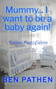 Mummy    I Want to Be A Baby Again  Vol 2  Rubber Pants Version PDF