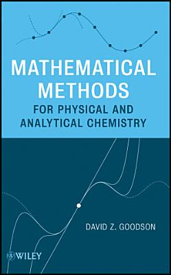 Mathematical Methods for Physical and Analytical Chemistry PDF