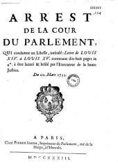 Arrest de la Cour de Parlement qui condamne un libelle intitulé : Lettre de Louis XIV à Louis XV. [par Steuil] contenant dix-huit pages in 4°. à être laceré & brûlé par l'executeur de la Haute Justice. Du 20. Mars 1733 [Signé Ysabeau]