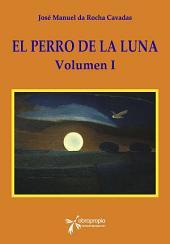 El Perro de la Luna: Volumen I