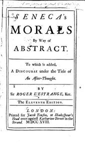 Seneca's Morals by Way of Abstract: To which is Added, a Discourse Under the Title of An After-thought