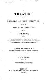 A Treatise on the Records of the Creation and on the Moral Attributes of the Creator: With Particular Reference to the Jewish History, and to the Consistency of the Principle of Population with the Wisdom and Goodness of the Deity, Volume 1