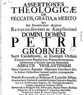 Assertiones theologicae de peccatis, gratia, & merito: quas ... in ... celeberrima canonia