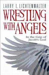 Wrestling With Angels Book PDF