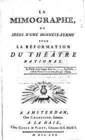 La Mimographe Ou Idées D'Une Honnête-Femme Pour La Réformation Du Théâtre National