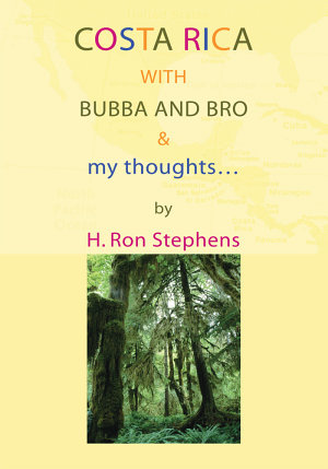 Costa Rica With Bubba And Bro   My Thoughts