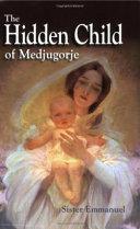The Hidden Child of Medjugorje PDF