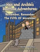 Max and Archies Bedtime Adventures: Remember, Remember The Fifth Of November