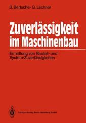 Zuverlässigkeit im Maschinenbau: Ermittlung von Bauteil- und System-Zuverlässigkeiten