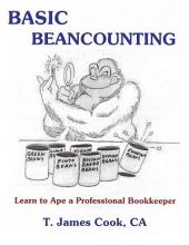 Basic Beancounting: How to Ape a Professional BookkeeperGolilla Accounting: How to Survive in a Junge of Numbers
