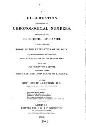 A dissertation concerning the chronological numbers recorded in the prophecies of Daniel, as compared with those in the Revelation of St. John