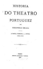 Historia do theatro portuguez: A baixa comedia e a opera, seculo XVIII