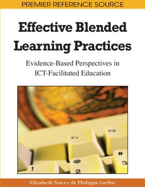 Effective Blended Learning Practices: Evidence-Based Perspectives in ICT-Facilitated Education