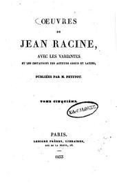 Oeuvres: avec les variantes et les imitations des auteurs grecs et latins, Volume5