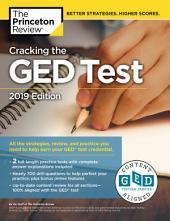 Cracking the GED Test with 2 Practice Exams, 2019 Edition: All the Strategies, Review, and Practice You Need to Help Earn Your GED Test Credential