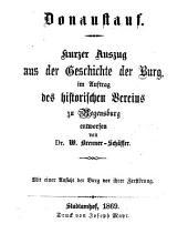 Donaustauf: kurzer Auszug aus der Geschichte der Burg ; im Auftrag des historischen Vereins zu Regensburg entworfen
