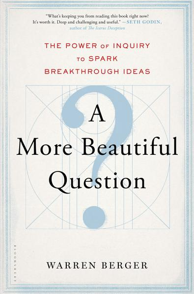 Download A More Beautiful Question Book