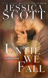 Until We Fall: A Falling Novel