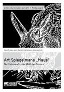 Art Spiegelmans Maus  der Holocaust in der Welt des Comics PDF