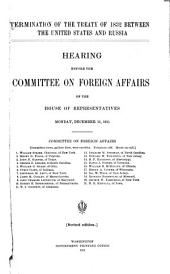 Termination of the Treaty of 1832 Between the United States and Russia: Hearing Before the Committee on Foreign Affairs of the House of Representatives, Monday, December 11, 1911
