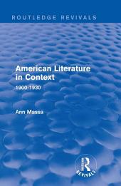 American Literature in Context: 1900-1930